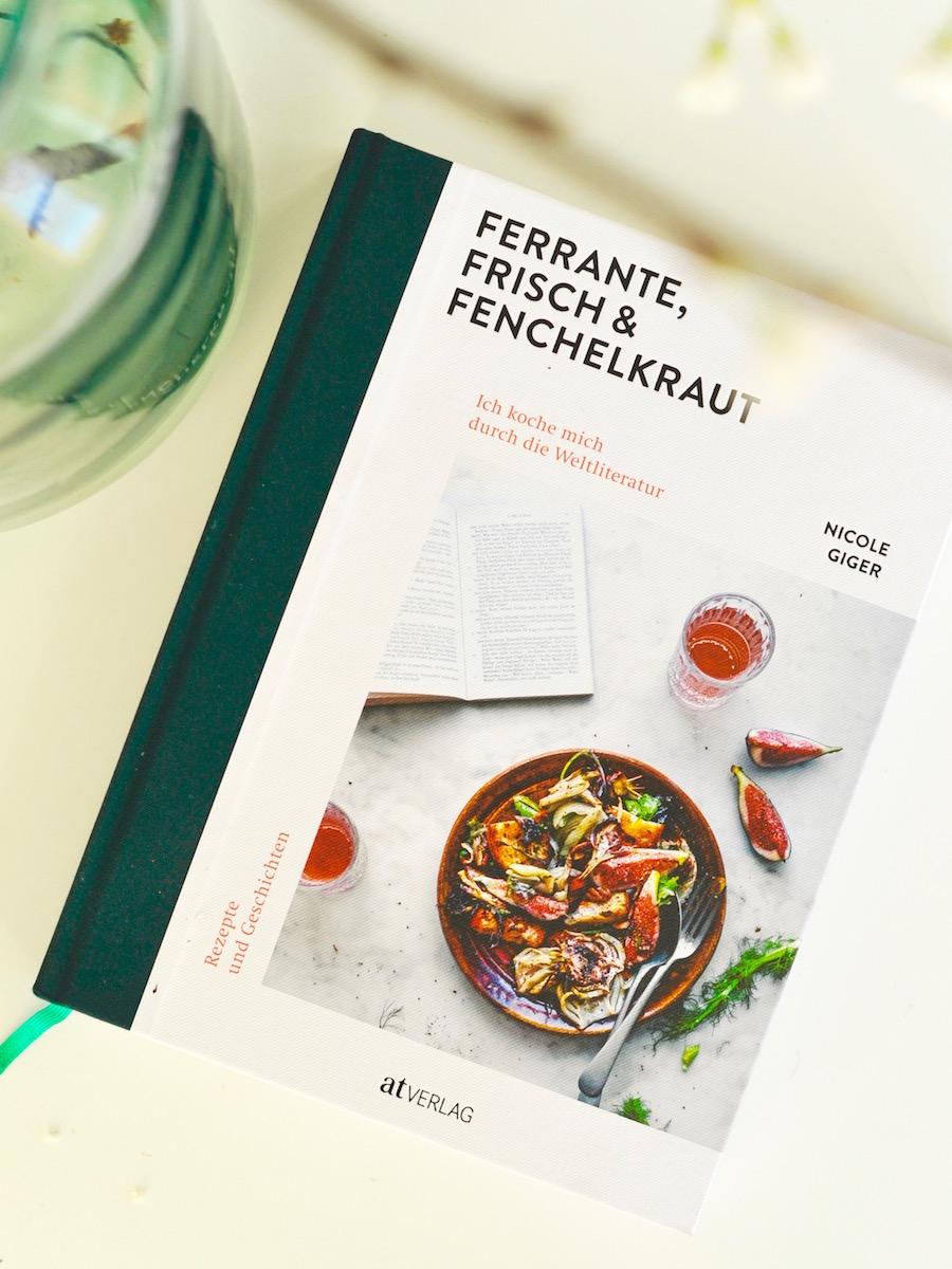 Kochbuch Ferrante, Frisch & Fenchelkraut von Nicole Giger